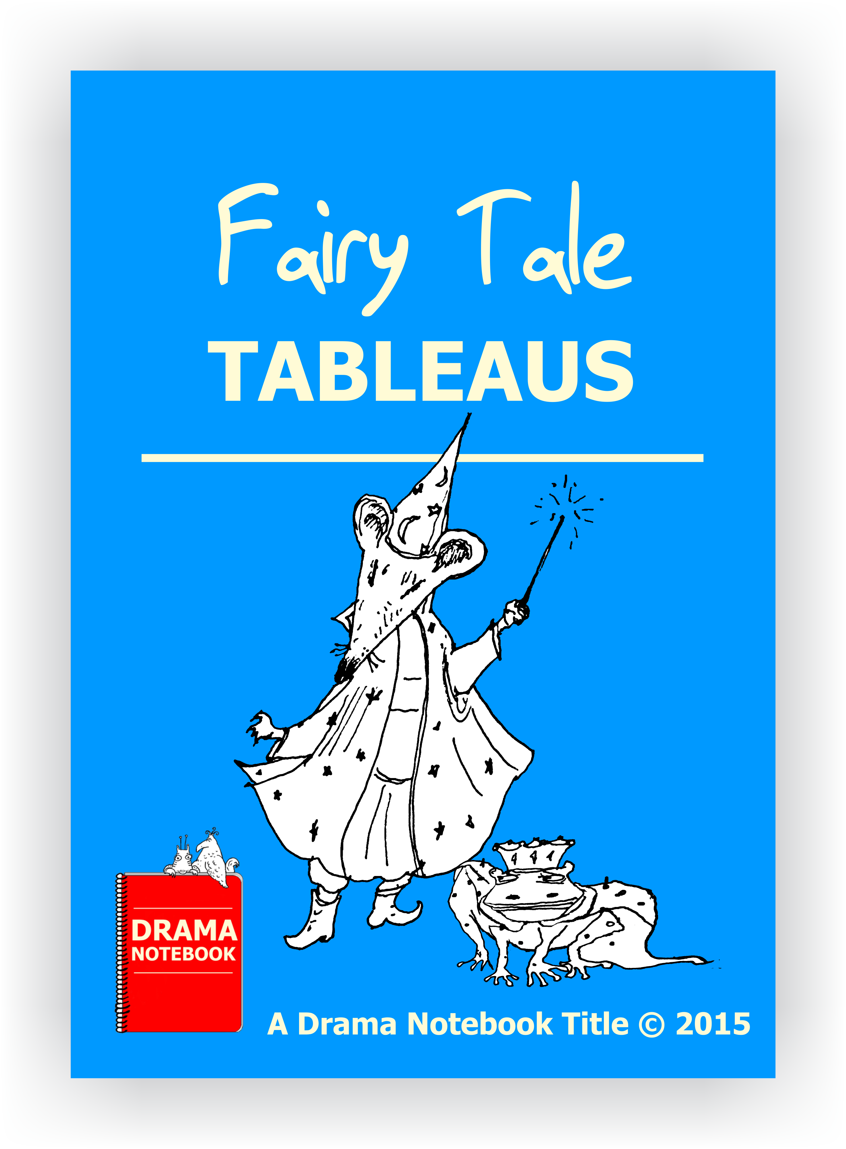 fairy tale tableau activity for drama class. Black Bedroom Furniture Sets. Home Design Ideas