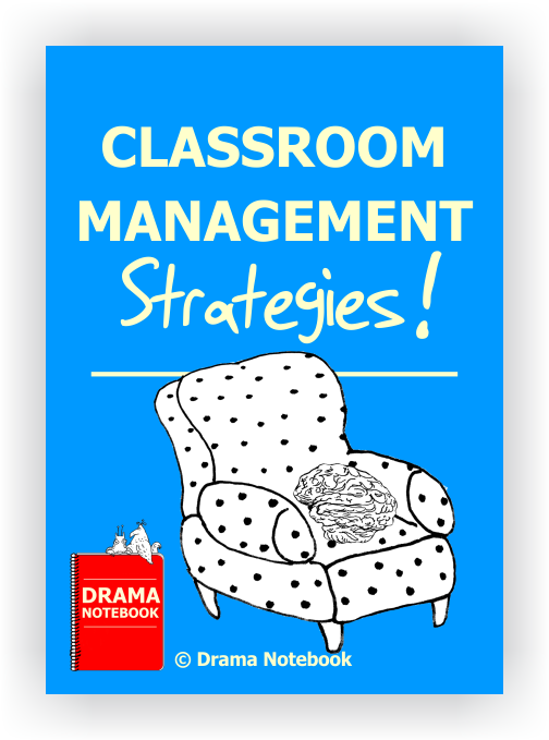 Classroom Management Strategies | Drama Notebook
