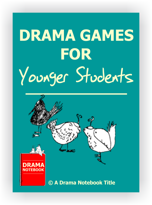 Games for Younger Students | Drama Notebook