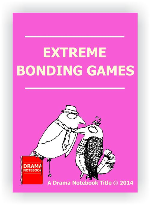 Extreme Bonding Games for Drama Class
