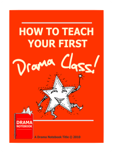 How to Teach Your First Drama Class! | Drama Notebook