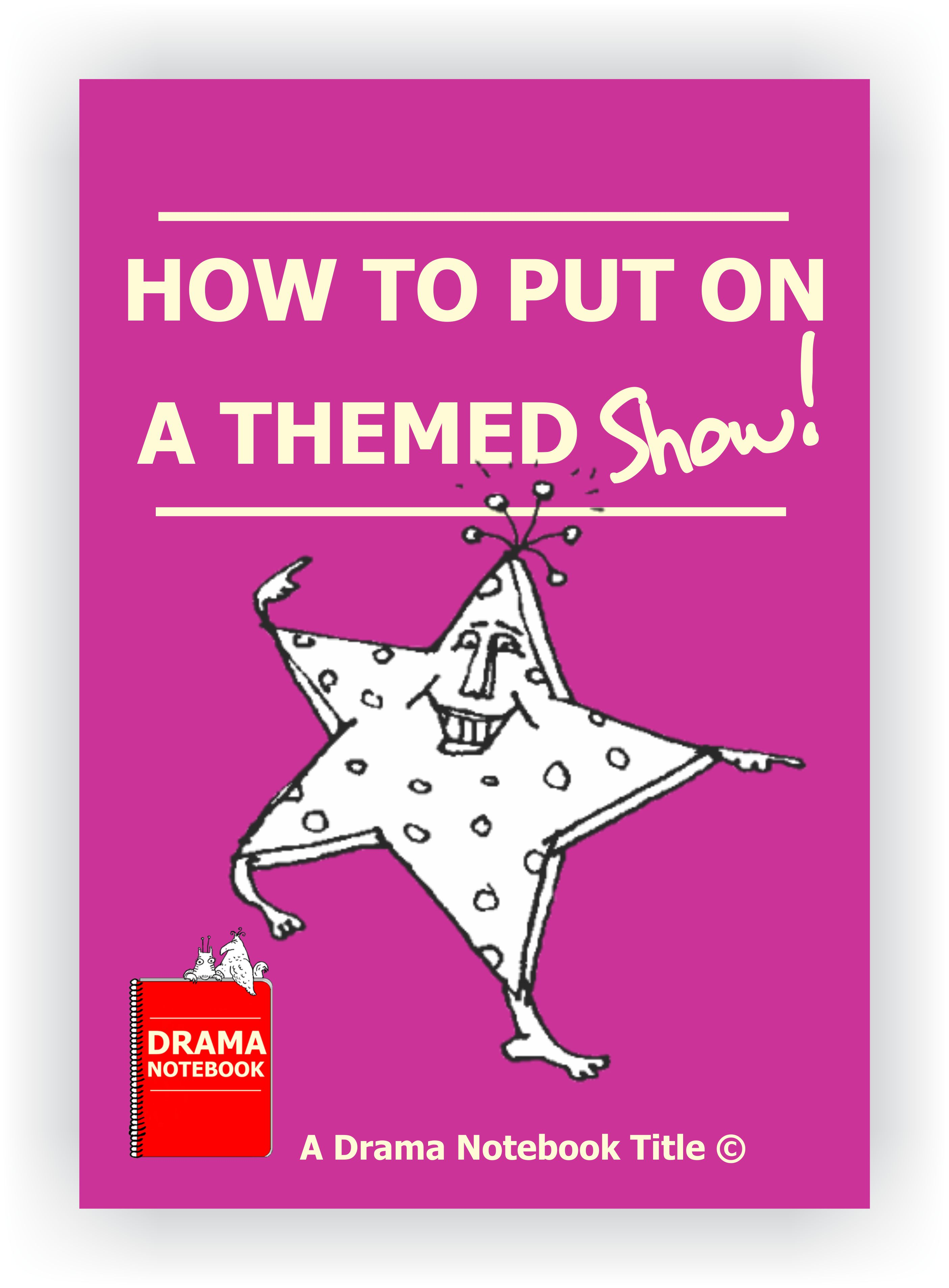 How to Put on a Themed Show-for School Use