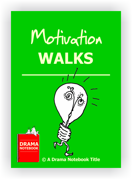 Drama Lesson Plan for Schools-Motivation Walks