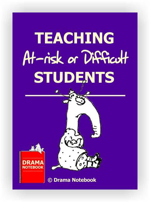Teaching At-Risk or Difficult Students-16 pages! | Drama Notebook