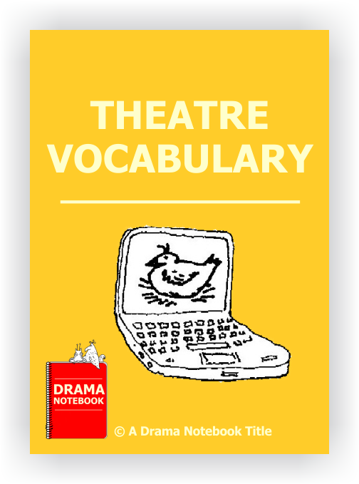 theater vocabulary A quiz over the basic drama vocabulary words we have been studying in class reveal answers: during the quiz (practice mode)  work of theatre, or movie 2.