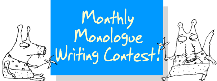 Monthly Monologue Contest