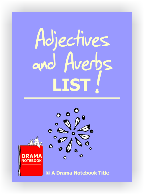Adjectives and Adverbs List for Drama Class