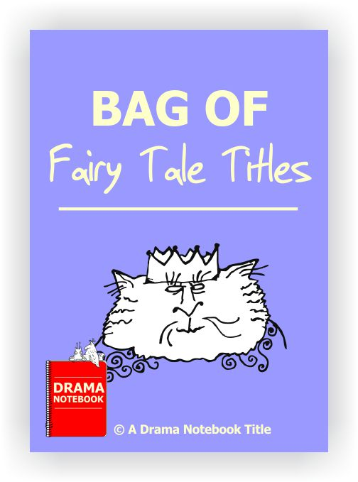 Fairy Tale Drama Lesson Plan for Schools-Bag of Fairy Tale Titles