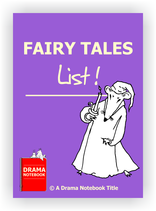 fairy tale list for drama class. Black Bedroom Furniture Sets. Home Design Ideas