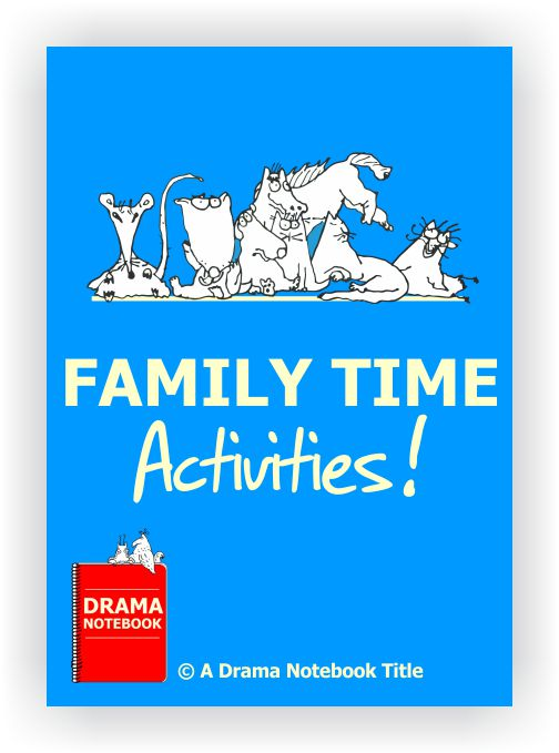 Drama Lesson Plan for Schools-Family Time Activities