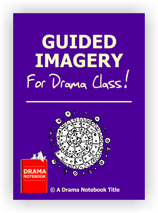 Guided Imagery for Drama Class-Drama Lesson Plan for Schools