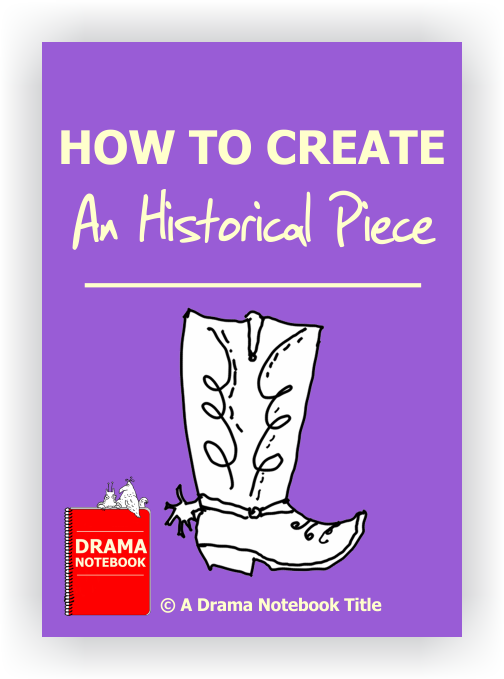 Drama Lesson Plan for Schools-How to Create an Historical Play