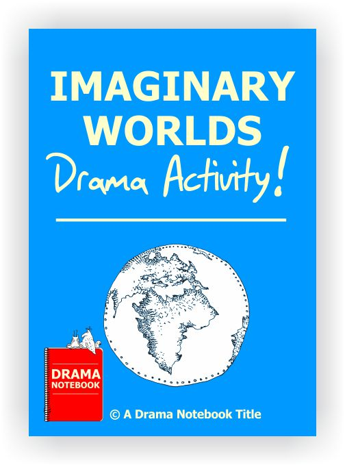 Drama Lesson Plan for Schools-Imaginary Worlds Drama Activity