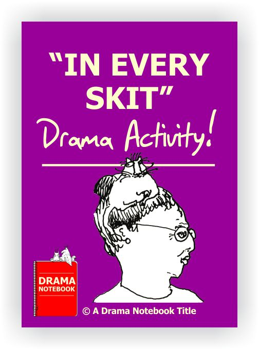Drama Lesson Plan for Schools-In Every Skit Drama Activity