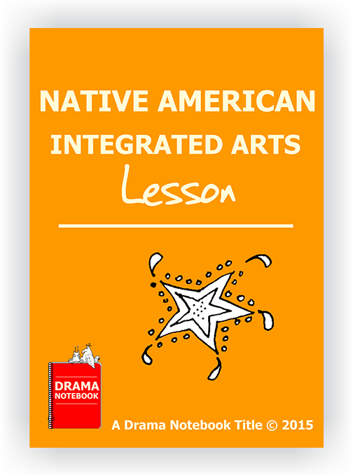 Drama Lesson Plan for Schools-Native American Integrated Arts Lesson Plan