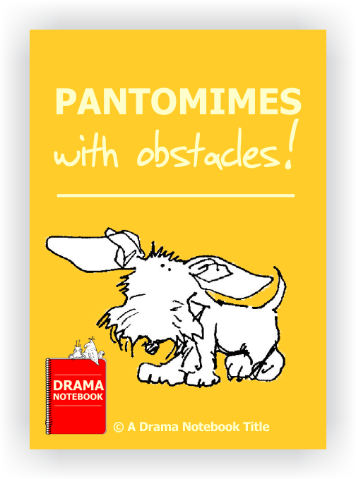 Pantomimes with Obstacles to Use in Drama Class