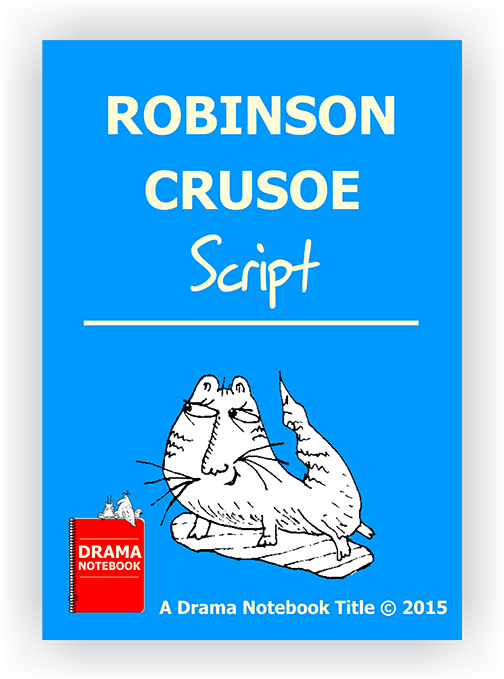 Robinson Crusoe-Play Scripts for Schools