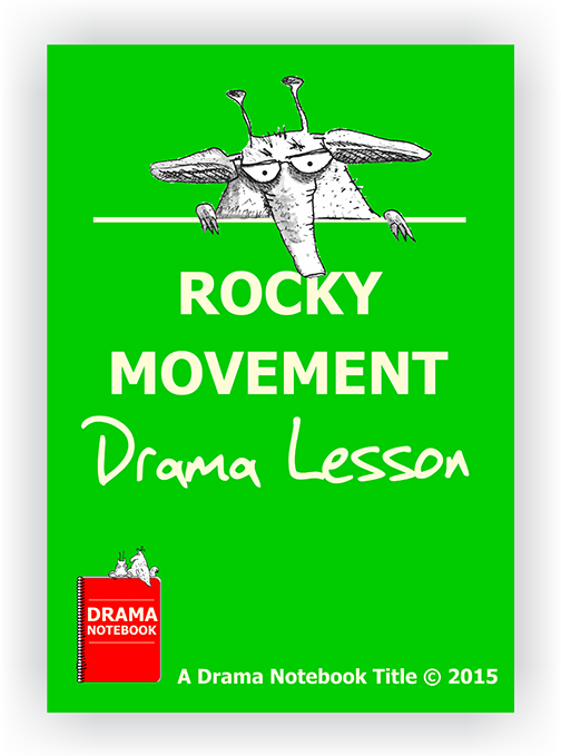 Drama Lesson Plan for Schools-Rocky Movement Integrated Arts Drama Lesson