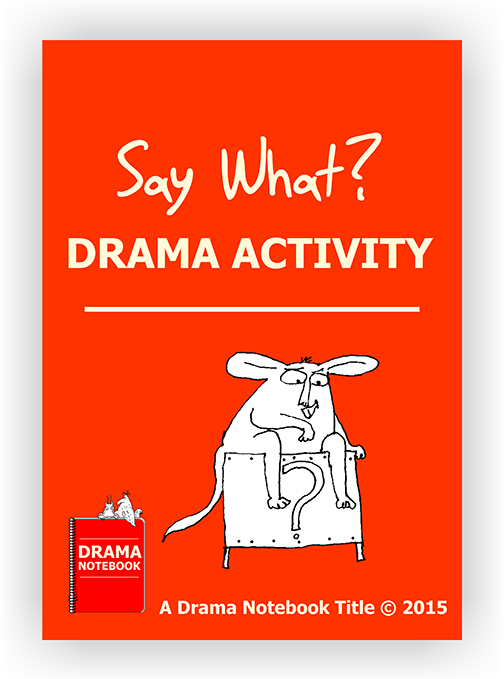 Drama Lesson Plan for Schools-Say What?