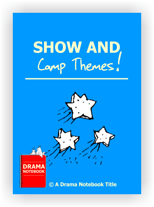 Drama Show and Camp Themes