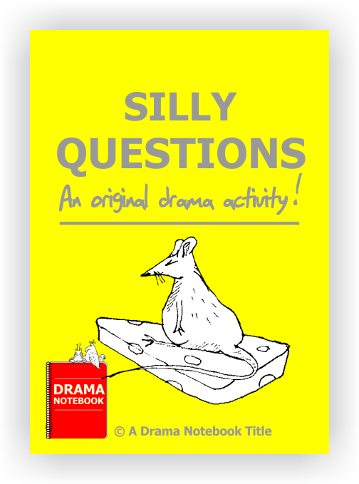 Drama Lesson Plan for Schools-Silly Questions