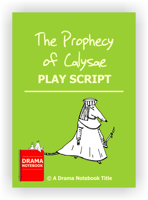 Play Scripts for Schools-The Prophecy of Calysae
