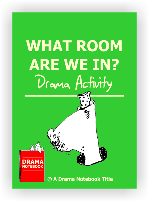 Drama Lesson Plan for Schools-What Room Are We In
