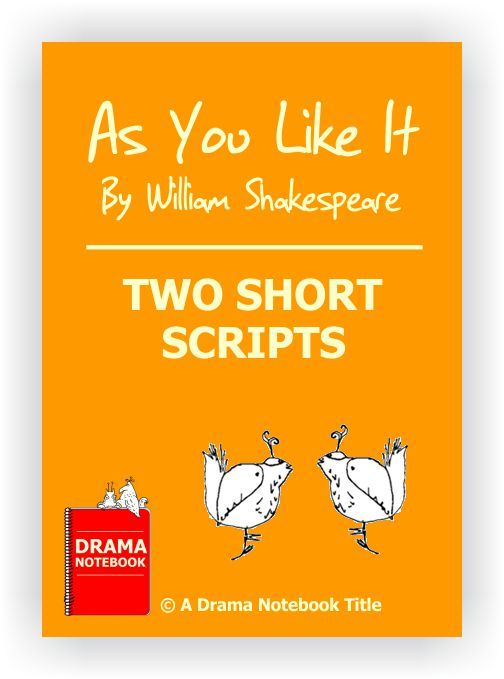 Short Shakespeare Script - As You Like It - Two Short Scripts