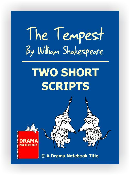 Short Shakespeare Script - The Tempest, Two Short Scripts