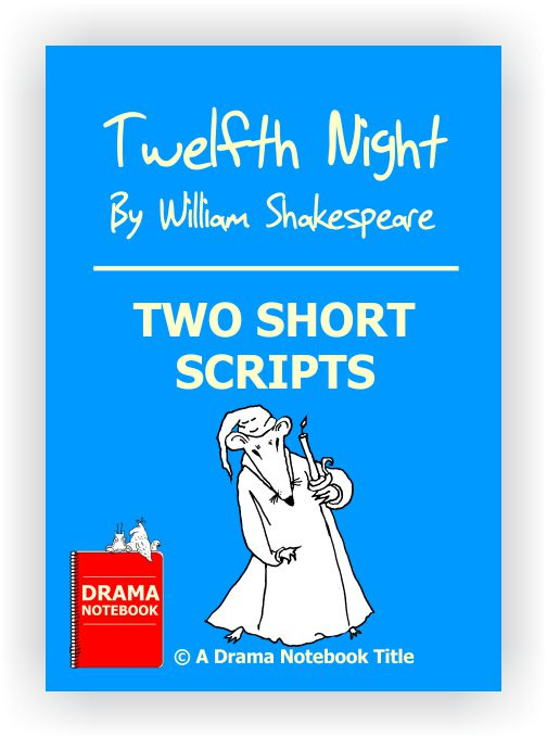 Abbreviated Shakespeare Scripts for Schools-Twelfth Night Scripts