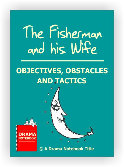 The Fisherman and His Wife - Objectives