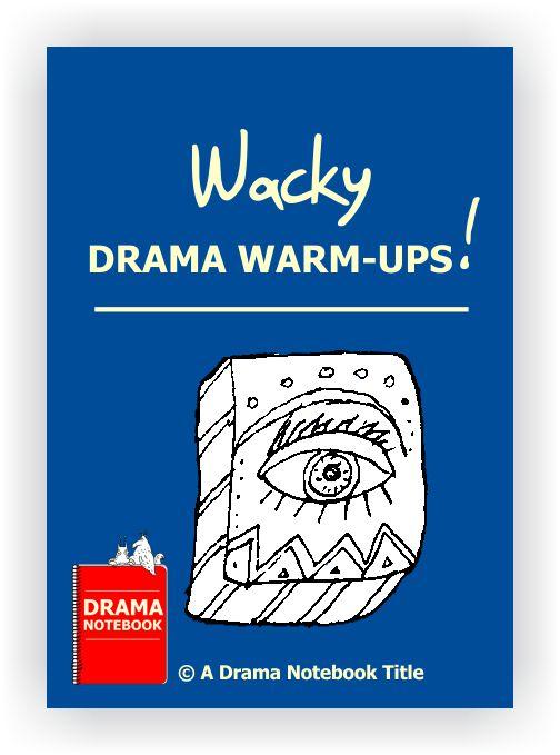 Wacky Drama Warm-ups