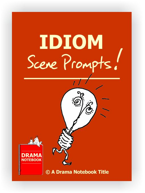 Drama Activity-Idiom Scene Prompts