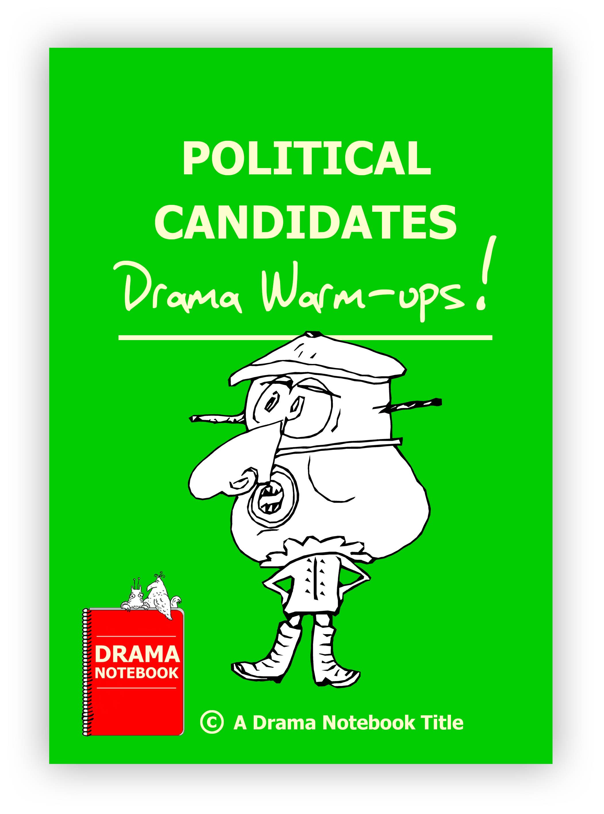 Political Candidates Drama Warm-ups