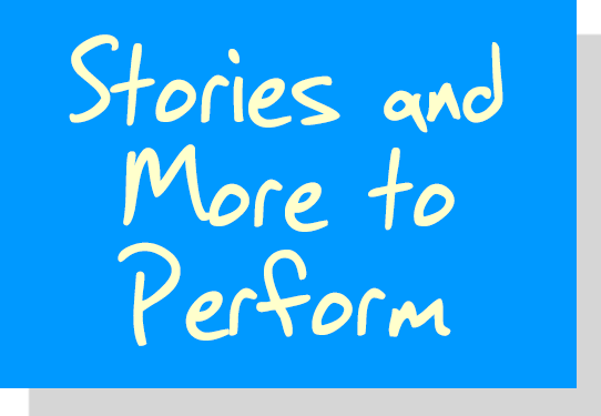 Stories and More to Perform