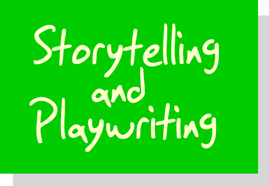 Storytelling and Playwriting