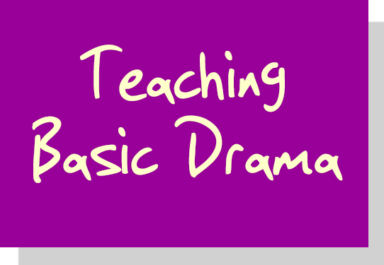 Teaching Basic Drama