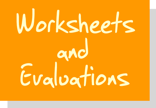 Worksheets and Evaluations