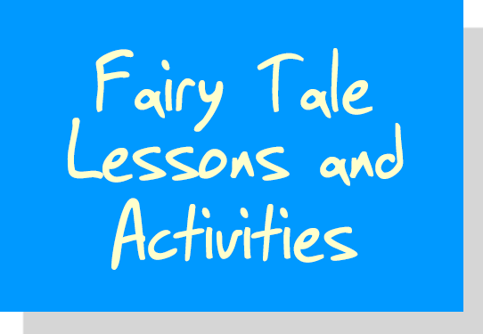 Fairy Tale Lessons and Activities