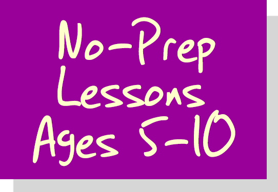 No-Prep Lessons - Ages 5-10