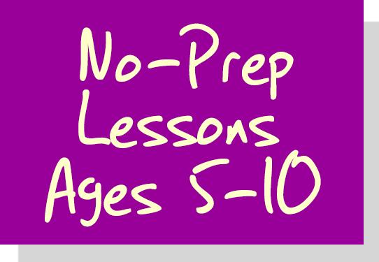No-Prep Lessons - Ages 5-10