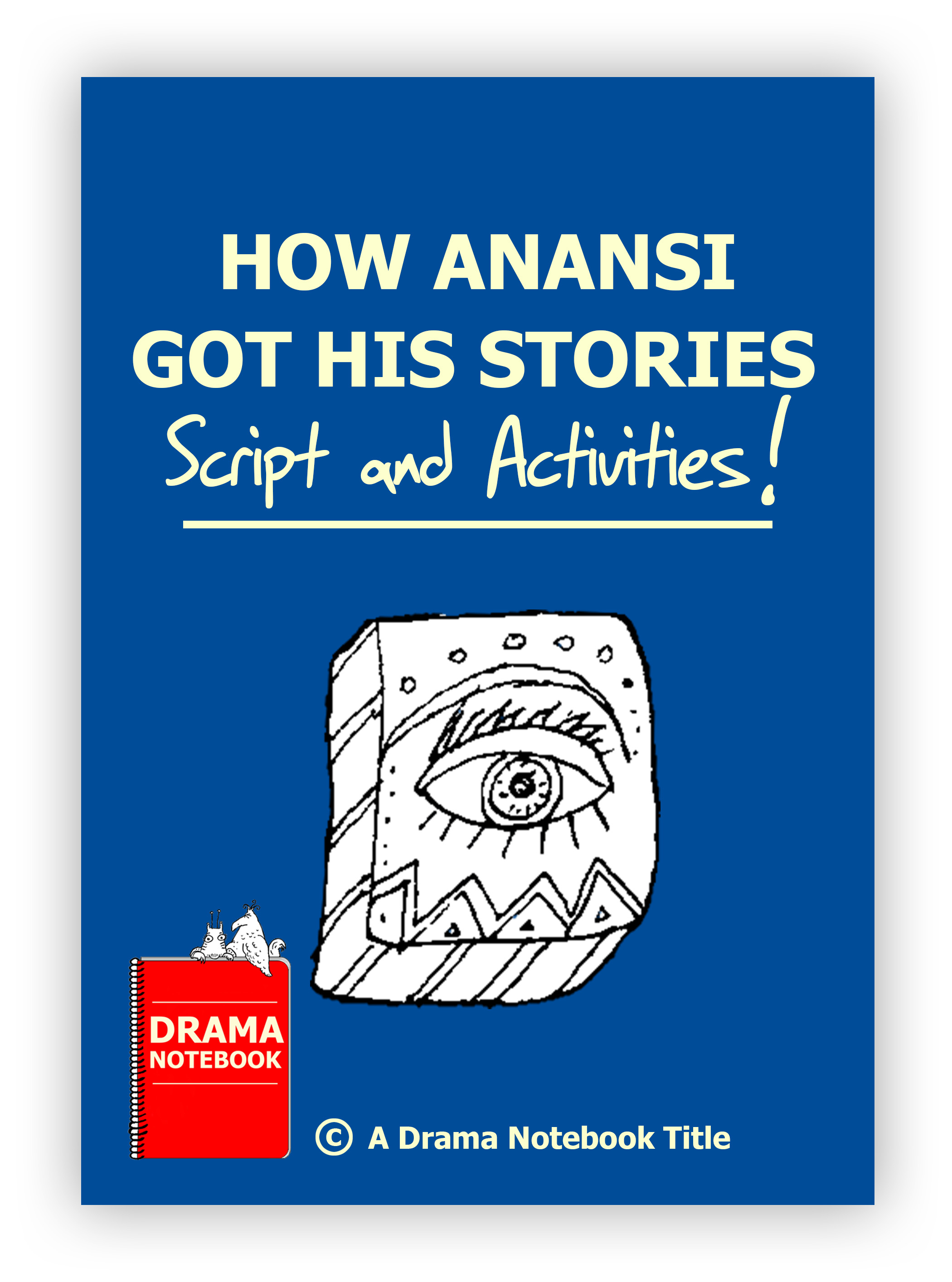How Anansi Got His Stories Script