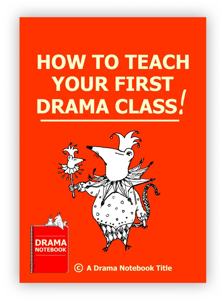 Teaching Drama How To Teach Your First Drama Class