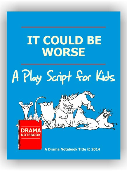 It Could be Worse Royalty-free Play Script for Schools-