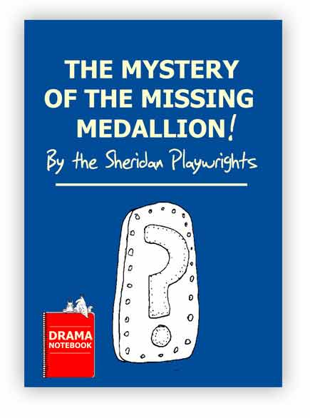 Royalty-free Mystery Play Script for Schools-Mystery of the Missing Medallion