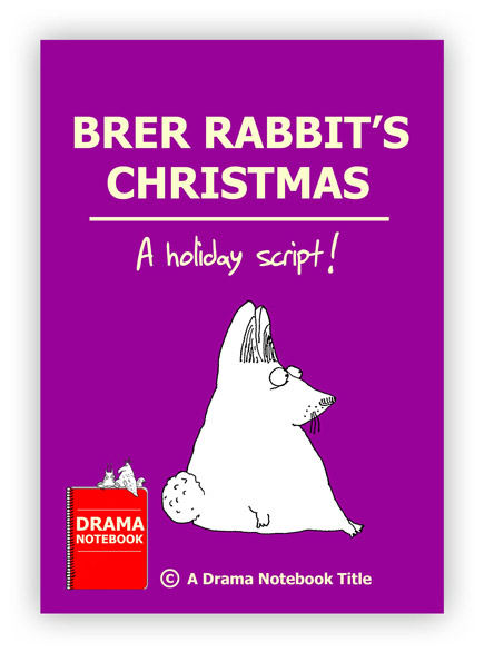 Br'er Rabbit's Christmas Royalty-free Play Script for Schools-