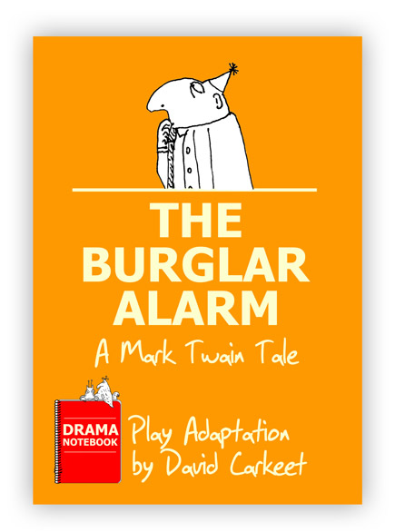 The Burglar Alarm-Mark Twain Royalty-free Play Script for Schools-