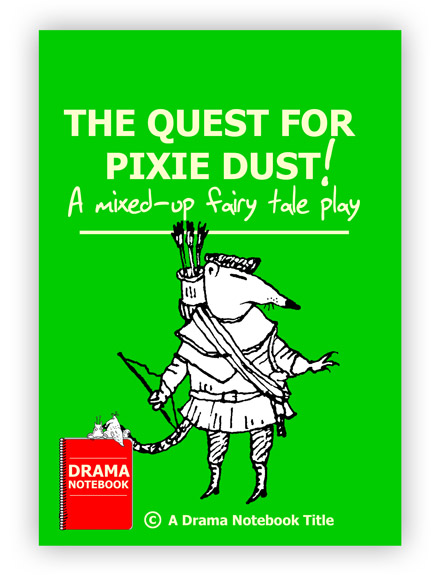 Royalty-free Play Script for Schools-The Quest for Pixie Dust