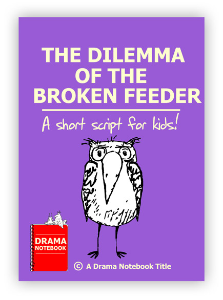 Royalty-free Play Script for Schools-The Dilemma of the Broken Feeder