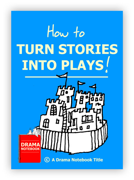 How to Turn Stories into Plays Royalty-free Play Script for Schools-